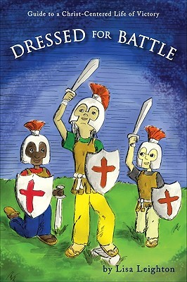 Dressed for Battle: A Child's Guide to a Christ-Centered Life of Victory