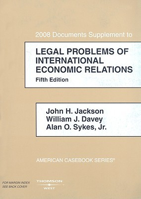 Legal Problems of International Economic Relations, 2008 Documentary Supplement (American Casebook)
