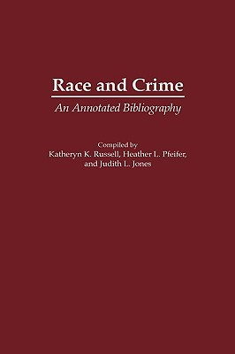Race and Crime: An Annotated Bibliography
