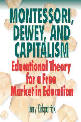 Montessori, Dewey, and Capitalism