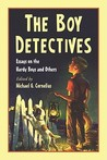 The Boy Detectives: Essays on the Hardy Boys and Others