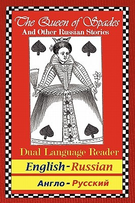 The Queen of Spades and Other Russian Stories: Dual Language Reader