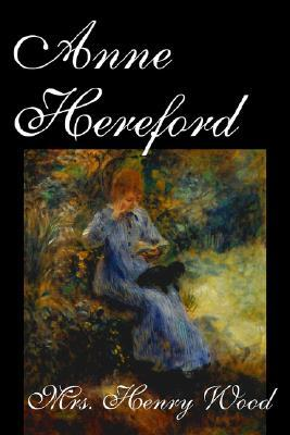 Anne Hereford by Mrs. Henry Wood, Fiction, Literary, Historical