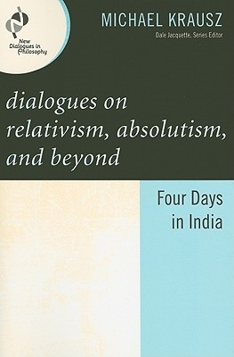 Dialogues on Relativism, Absolutism, and...