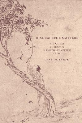 disgraceful-matters-the-politics-of-chastity-in-eighteenth-century-china