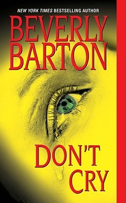 Don't Cry by Beverly Barton