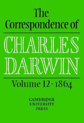 The Correspondence of Charles Darwin, Volume 12, 1864