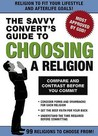 The Savvy Convert's Guide to Choosing a Religion: Compare and Contrast Before You Commit.