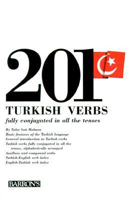 201 Turkish Verbs: Fully Conjugated in All the Tenses