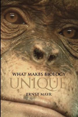 What Makes Biology Unique? by Ernst W. Mayr