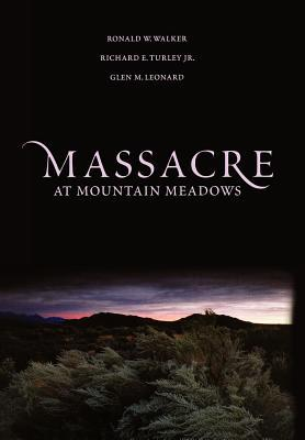 Massacre at Mountain Meadows by Ronald W. Walker