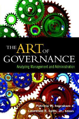 The Art Of Governance by Patricia W. Ingraham