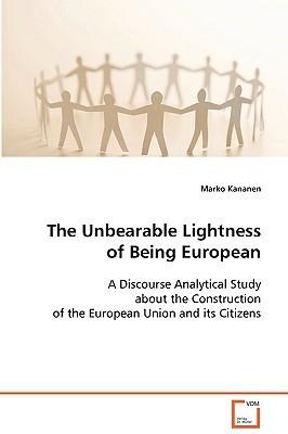 The Unbearable Lightness of Being European