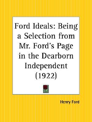 Ford Ideals: Being a Selection from Mr. Ford's Page in the Dearborn Independent DJVU FB2 EPUB 978-0766160347 por Henry Ford