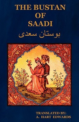 the-bustan-of-saadi-the-garden-of-saadi-translated-from-persian-with-an-introduction-by-a-hart-edwards