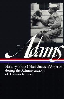 History of the United States During the Administrations of Thomas Jefferson (1801–1809)