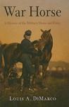 War Horse: A Hist...