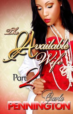Available Wife Part 2 by Carla Pennington