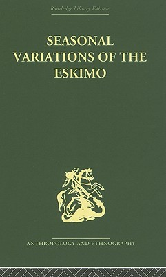 Seasonal Variations of the Eskimo: A Study in Social Morphology