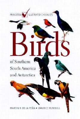 Birds Of Southern South America And Antarctica by Martín Rodolfo de la Peña