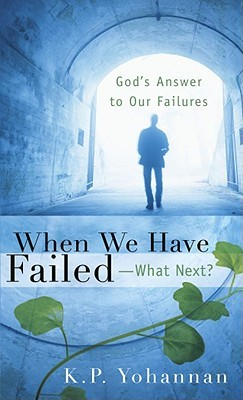 When We Have Failed-What Next?: God's Answer to Our Failures