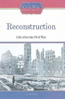 Reconstruction: Life After the Civil War