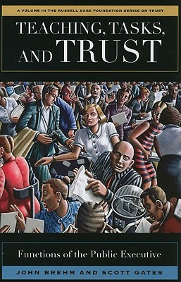 Teaching, Tasks, and Trust: Functions of the Public Executive: Functions of the Public Executive