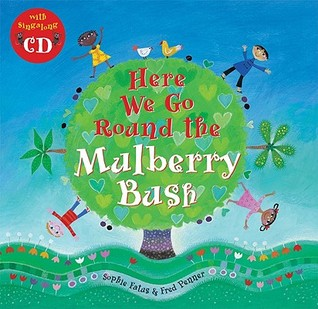 Here We Go Round the Mulberry Bush [With CD] by Sophie Fatus