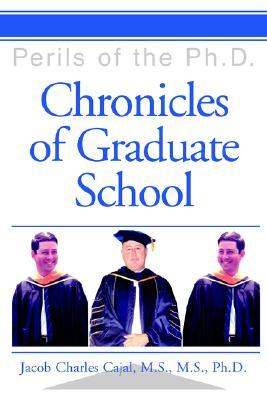 Chronicles of Graduate School: Perils of the PH.D.