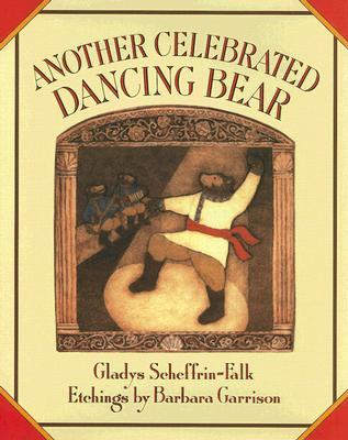 Another Celebrated Dancing Bear by Gladys Scheffrin-Falk