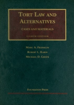 Tort Law and Alternatives: Cases and Materials