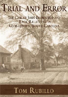 Trial and Error: The Case of John Brownfield and Race Relations in Georgetown, South Carolina
