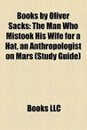 Books by Oliver Sacks: The Man Who Mistook His Wife for a Hat / An Anthropologist on Mars/Musicophilia: Tales of Music and the Brain