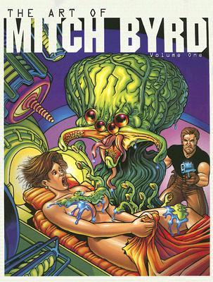 The Art of Mitch Byrd Volume One by Mitch Byrd