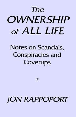 the-ownership-of-all-life-notes-on-scandals-conspiracies-and-coverups