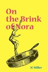On the Brink of Nora