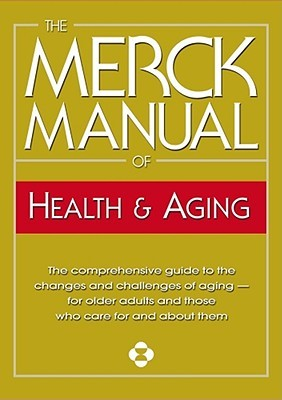 merck manual of health and aging the complete home guide to rh goodreads com Merck Veterinary Manual Merck Manual Pocket Size
