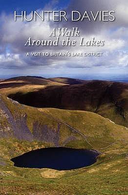 A Walk Around the Lakes A Visit to Britain's Lake District by Hunter Davies