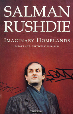 imaginary homelands essays and criticism by salman rushdie 537762