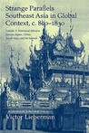 Strange Parallels: Southeast Asia in Global Context, c. 800-1830. Volume 2, Mainland Mirrors: Europe, Japan, China, South Asia, and the Islands