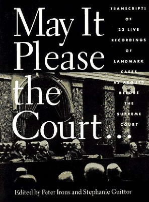 May It Please the Court by Peter Irons