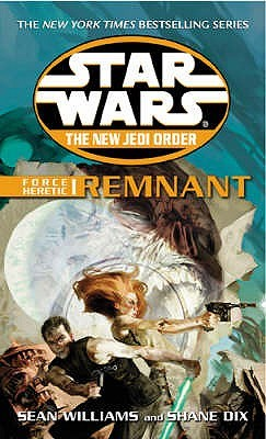 Star Wars: Remnant (Star Wars: The New Jedi Order, #15; Force Heretic, #1)