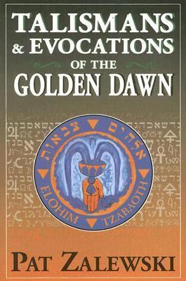 Talismans And Evocations Of The Golden Dawn Descargar Google Books Magazine