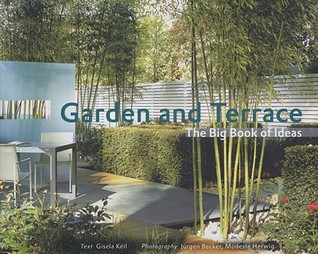 Garden & Terrace: The Big Book of Ideas