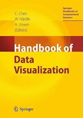 Handbook of Data Visualization (Springer Handbooks of Computational Statistics) (Springer Handbooks of Computational Statistics)