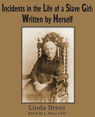 a biography of the life of a slave girl by harriet jacobs Jacobs writes frankly of the horrors she suffered as a slave, her eventual escape   courier corporation, nov 9, 2001 - biography & autobiography - 167 pages.