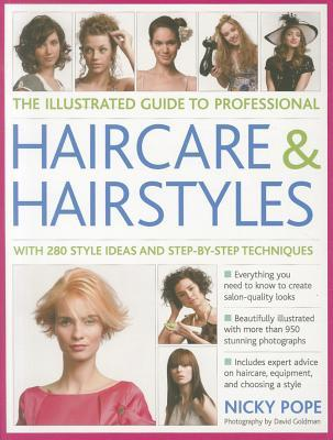 the-illustrated-guide-to-professional-haircare-hairstyles-with-280-style-ideas-and-step-by-step-techniques