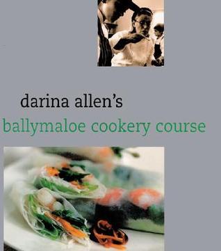 Darina Allen's Ballymaloe Cooking School by Darina Allen