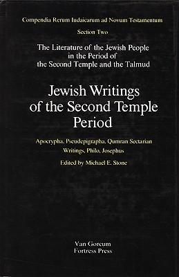 Jewish Writings of the Second Temple Period: Apocrypha, Pseudepigrapha, Qumran Sectarian Writings, Philo, Josephus