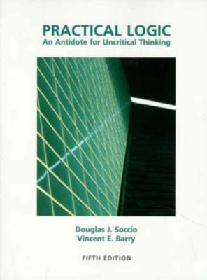 Practical Logic: An Antidote for Uncritical Thinking